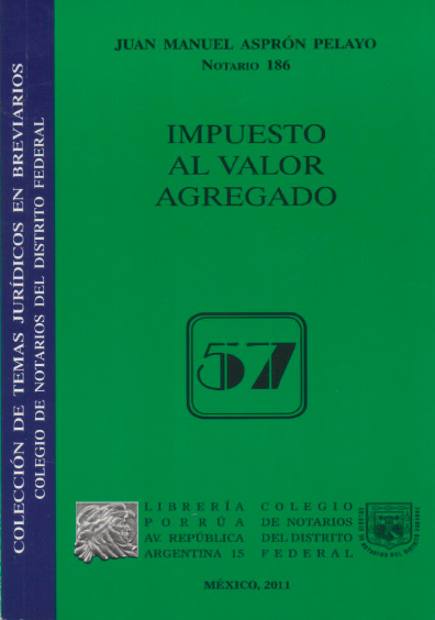 Impuesto al valor agregado. Colección Colegio de Notarios del Distrito Federal