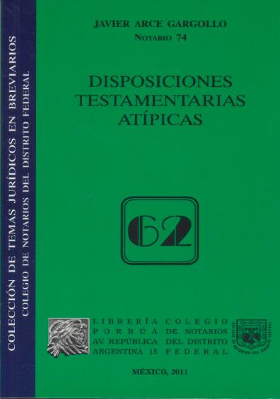 Disposiciones testamentarias atípicas. Colección Colegio de Notarios del Distrito Federal