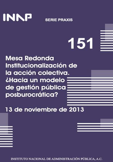 Praxis 151. Mesa redonda: Institucionalización de la acción colectiva. ¿Hacia un modelo de gestión pública posburocrática? 13 de noviembre de 2013