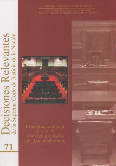 Decisiones relevantes de la Suprema Corte de Justicia de la Nación, núm. 71, Constitucionalidad de las figuras de testigo protegido y testigo colaborador
