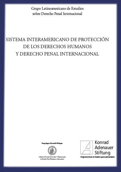 Sistema Interamericano de Protección de los derechos humanos y derecho penal internacional, tomo II
