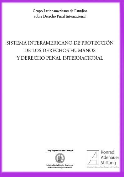 Sistema Interamericano de Protección de los derechos humanos y derecho penal internacional, tomo III
