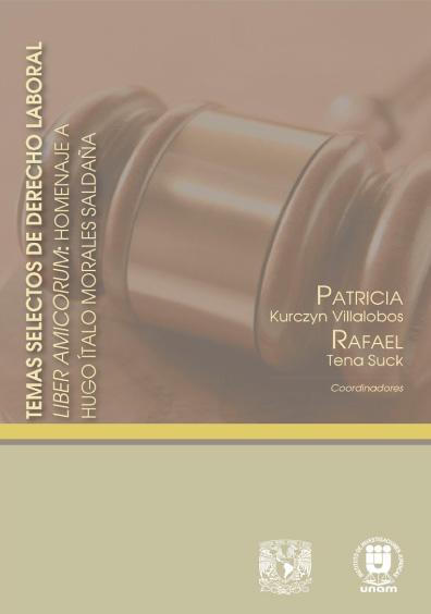 Temas selectos de derecho laboral. Liber amicorum: homenje a Hugo Ítalo Morales Saldaña
