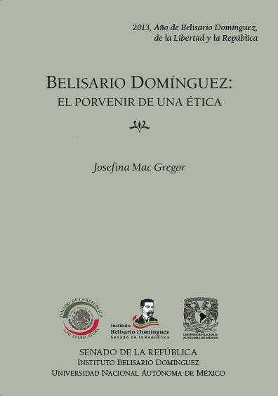 Belisario Domínguez: el porvenir de una ética