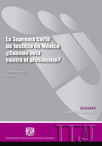 La Suprema Corte de Justicia en México. ¿Cuándo vota contra el presidente?