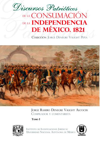 Discursos patrióticos de la Consumación de Independencia de México. 1821. Tomo I