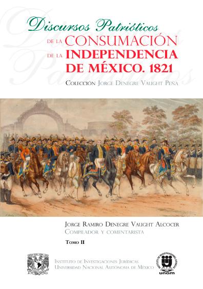 Discursos patrióticos de la Consumación de la Independencia de México. 1821. Tomo II