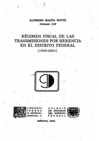 Régimen fiscal de las transmisiones por herencia en el Distrito Federal (1950-2001)