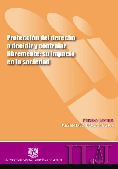 Protección del derecho a decidir y contratar libremente: su impacto en la sociedad