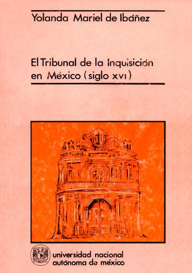 El Tribunal de la Inquisición en México (siglo XVI)