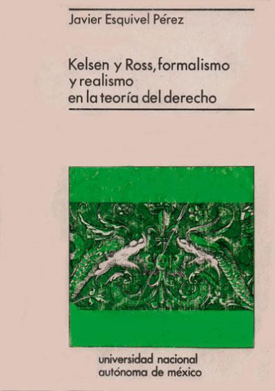 Kelsen y Ross, formalismo y realismo en la teoría del derecho