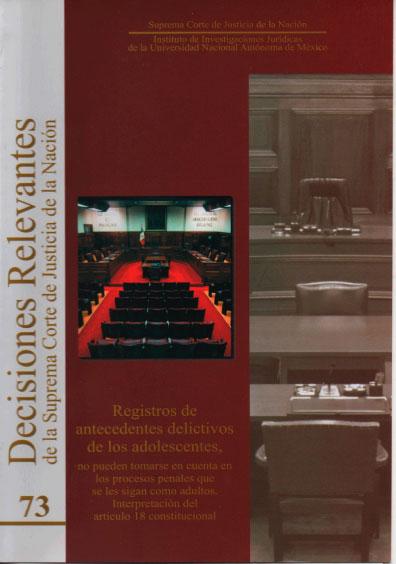 Decisiones relevantes de la Suprema Corte de Justicia de la Nación, núm. 73. Registro de antecedentes delictivos de los adolescentes
