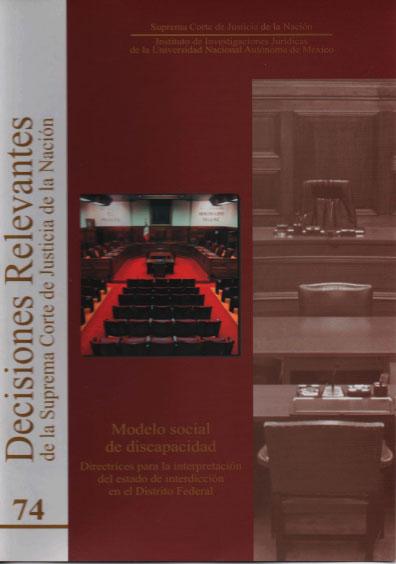 Decisiones relevantes de la Suprema Corte de Justicia de la Nación, núm. 74. Modelo social de discapacidad