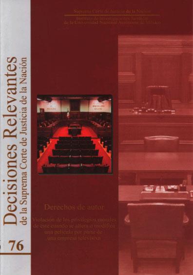 Decisiones relevantes de la Suprema Corte de Justicia de la Nación, núm. 76. Derechos de autor