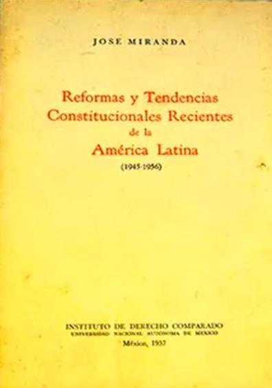 Reformas y tendencias constitucionales recientes de la América Latina (1945-1956)