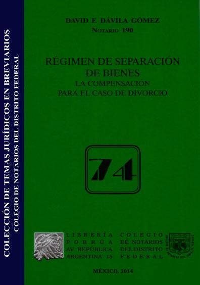 Régimen de separación de bienes. La compensación para el caso de divorcio. Colección Colegio de Notarios del Distrito Federal