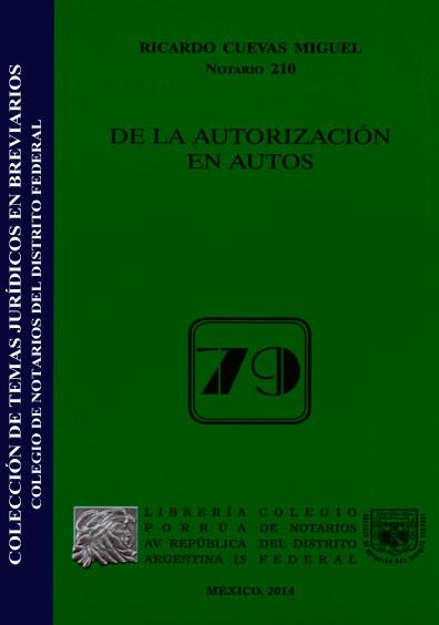 De la autorización en autos. Colección Colegio de Notarios del Distrito Federal