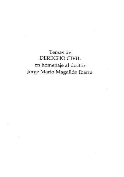 Temas de dereho civil en homenaje al doctor Jorge Mario Magallón Ibarra