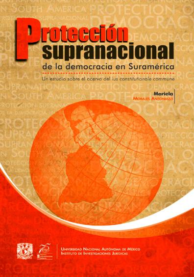 Protección supranacional de la democracia en Suramérica. Un estudio sobre el acervo del ius constitutionale commune