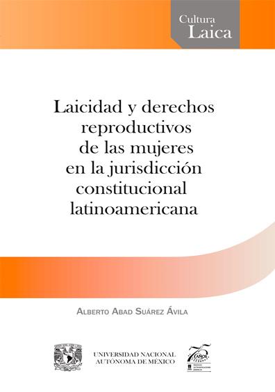 Laicidad y derechos reproductivos de las mujeres en la jurisdicción constitucional latinoamericana