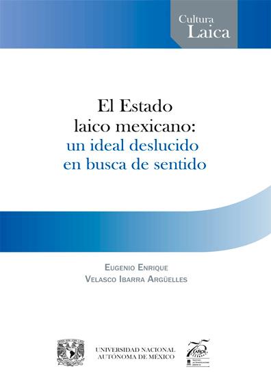 El Estado laico mexicano: un ideal deslucido en busca de sentido