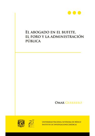 El abogado en el bufete, el foro y la administración pública
