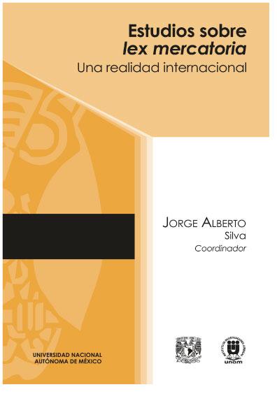 Estudios sobre lex mercatoria. Una realidad interncional, 2a. ed.