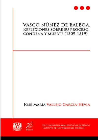 Vasco Nuñez de Balboa. Reflexiones sobre su proceso, condena y muerte