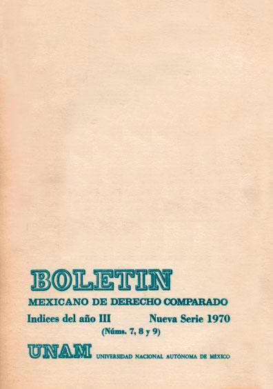Boletín Mexicano de Derecho Comparado. Índices del año III, nueva serie, números 7, 8 y 9, 1970