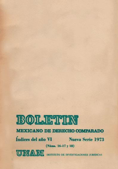 Boletín Mexicano de Derecho Comparado. Índices del año VI, nueva serie, números 16-17 y 18, 1973