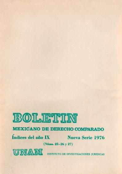 Boletín Mexicano de Derecho Comparado. Índices del año IX, nueva serie, números 25-26 y 27, 1976