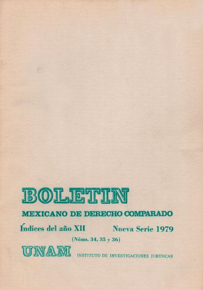 Boletín Mexicano de Derecho Comparado. Índices del año XII, nueva serie, números 34, 35 y 36, 1979