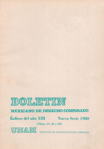 Boletín Mexicano de Derecho Comparado. Índices del año XIII, nueva serie, números 37, 38 y 39, 1980