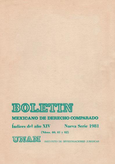 Boletín Mexicano de Derecho Comparado. Índices del año XIV, nueva serie, números 40, 41 y 42, 1981