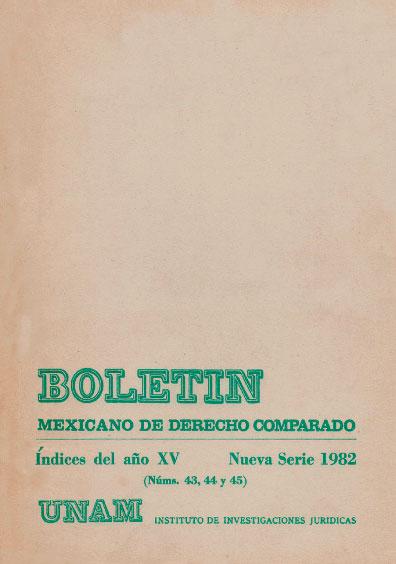 Boletín Mexicano de Derecho Comparado. Índices del año XV, nueva serie, números 43, 44 y 45, 1982