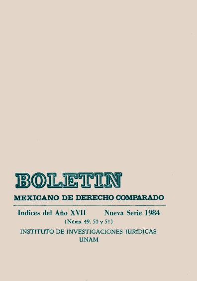 Boletín Mexicano de Derecho Comparado. Índices del año XVII, nueva serie, números 49, 50 y 51, 1984