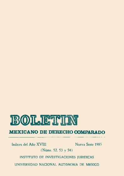 Boletín Mexicano de Derecho Comparado. Índices del año XVIII, nueva serie, números 52, 53 y 54, 1985