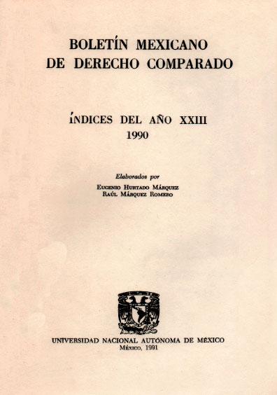 Boletín Mexicano de Derecho Comparado. Índices del año XXIII, nueva serie, números 67, 68 y 69, 1990