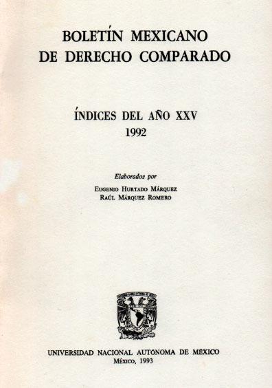 Boletín Mexicano de Derecho Comparado. Índices del año XXV, nueva serie, números 73, 74 y 75, 1992