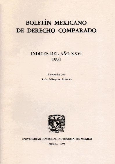 Boletín Mexicano de Derecho Comparado. Índices del año XXVI, nueva serie, números 76, 77 y 78, 1993