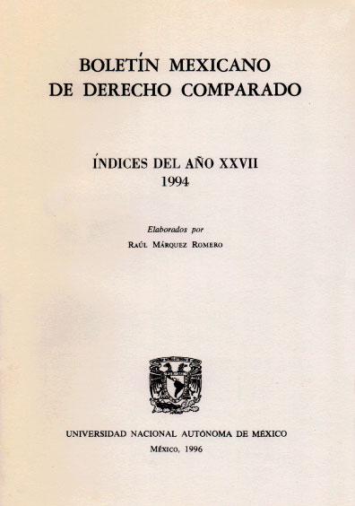 Boletín Mexicano de Derecho Comparado. Índices del año XXVII, nueva serie, números 79, 80 y 81, 1994
