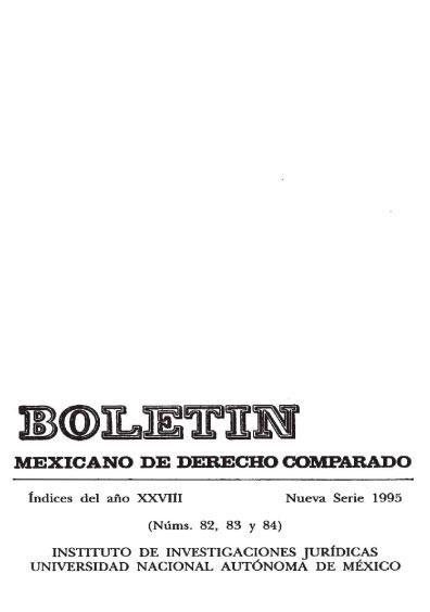 Boletín Mexicano de Derecho Comparado. Índices del año XXVIII, nueva serie, números 82, 83 y 84, 1995