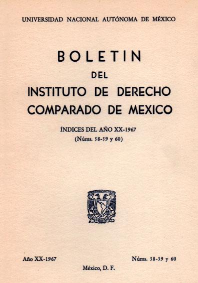 Boletín del Instituto de Derecho Comparado de México, Índices del año XX-1967, números 58-59 y 60