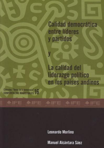 Calidad democrática entre líderes y partidos y  La calidad de liderazgo político en los países andinos