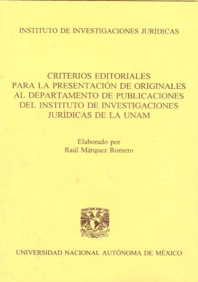 Criterios editoriales para la presentación de originales al Departamento de Publicaciones del Instituto de Investigaciones Jurídicas de la UNAM