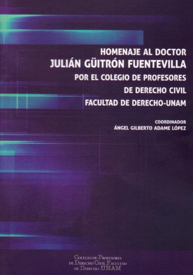 Homenaje al doctor Julián Güitron Fuentevilla por el Colegio de Profesores de Derecho Civil, Facultad de Derecho-UNAM