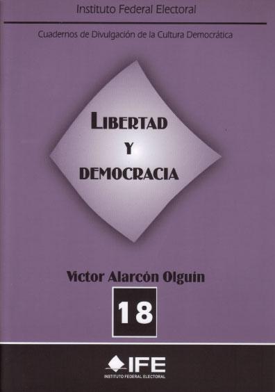 Libertad y democracia. Cuadernos de Divulgación de la Cultura Democrática 18