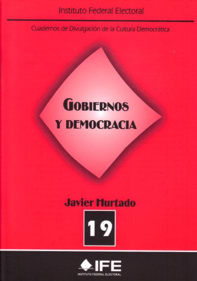 Gobiernos y democracia. Cuadernos de Divulgación de la Cultura Democrática 19