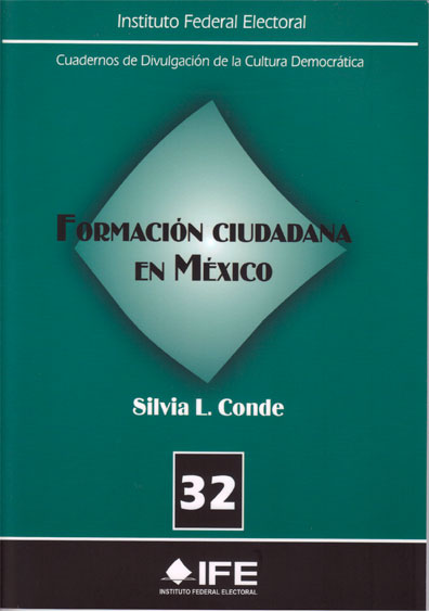 Formación ciudadana en México. Cuadernos de Divulgación de la Cultura Democrática 32