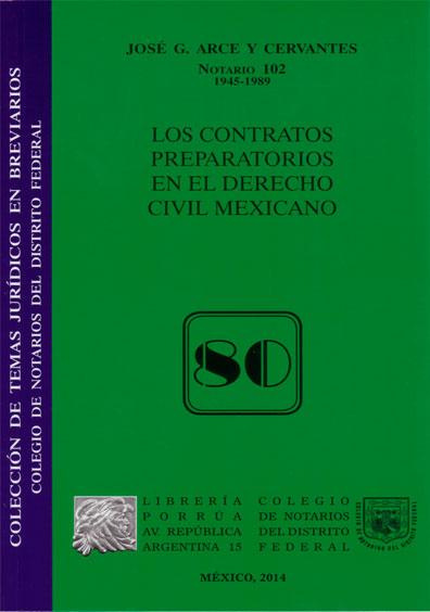 Los contratos preparatorios en el derecho civil mexicano, 80. Colección Colegio de Notarios del Distrito Federal